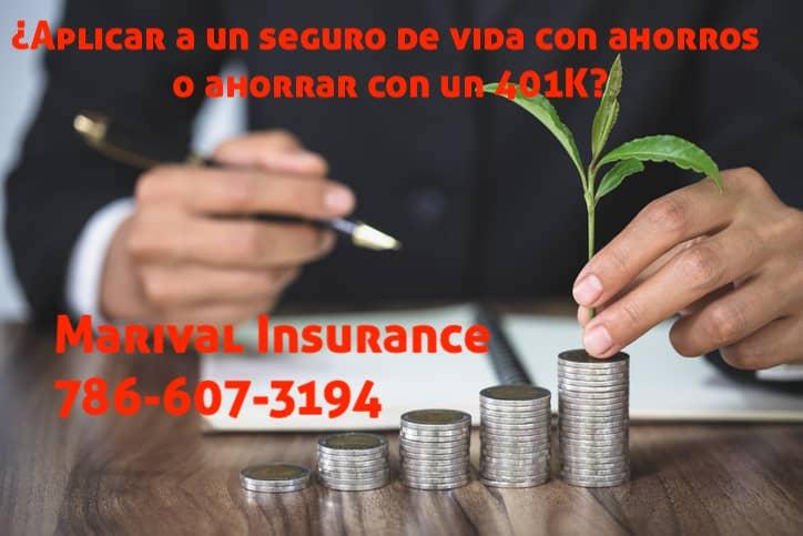 ¿Aplicar a un seguro de vida con ahorros o ahorrar con un 401K?